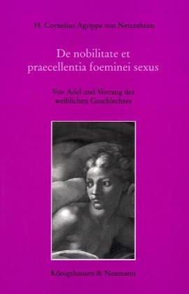 De nobilitate et praecellentia foeminei sexus =